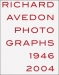 Richard Avedon: Photographs 1946-2004 (Richard Avedon)