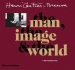 Henri Cartier-Bresson: The Man, The Image & The World: A Retrospective (Peter Galassi, Jean Clair, Claude Cookman, Robert Delpire, Jean-Noel Jeanneney, Jean Leymarie, Serge Toubiana)