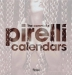 The Complete Pirelli Calendars: 1964-2007 (Edmondo Berselli, Francesco Negri Arnoldi)