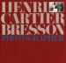 Henri Cartier-Bresson: Photographer (Henri Cartier-Bresson, Yves Bonnefoy)
